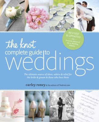 The Knot Complete Guide to Weddings