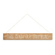 This is How Our Story Begins Wooden Sign