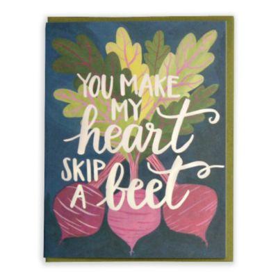 You Make My Heart Skip a Beet Greeting Card
